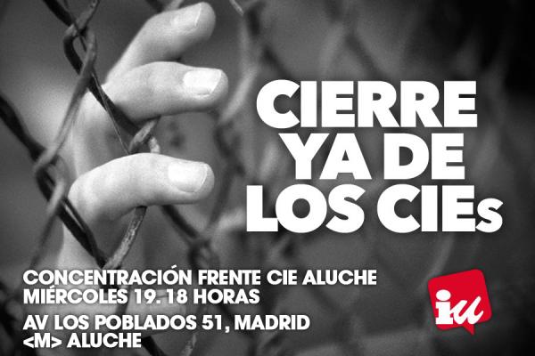 Comunicado de IU Madrid sobre los acontecimientos acaecidos en el CIE de Aluche