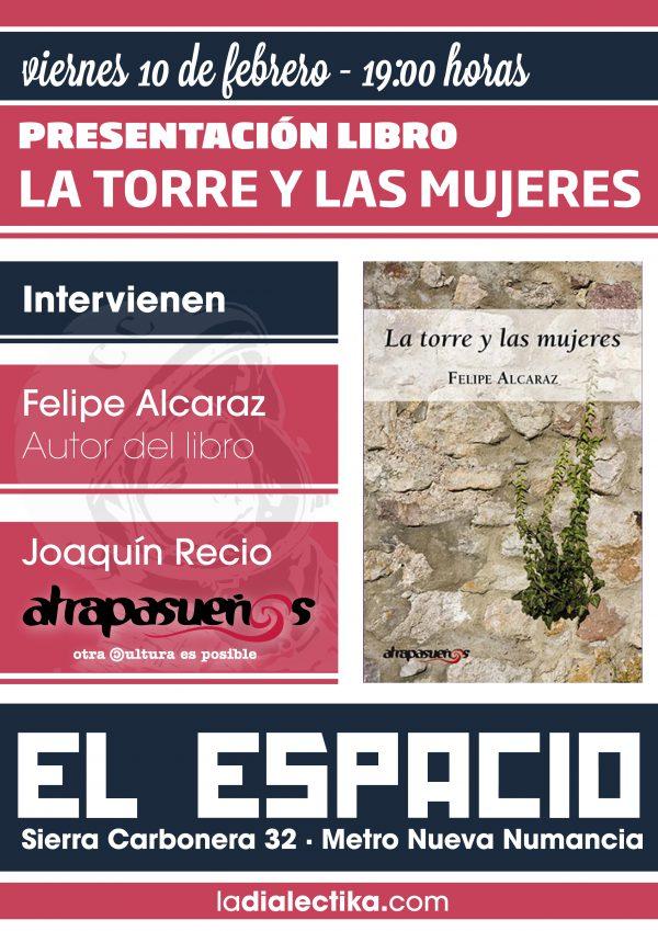 """Presentación de la novela """"La torre y las mujeres"""" de Felipe Alcaraz"""