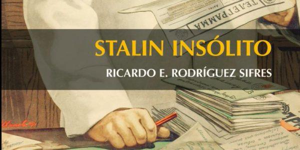 """Entrevista a Ricardo Rodríguez, autor de """"Stalin insólito"""""""