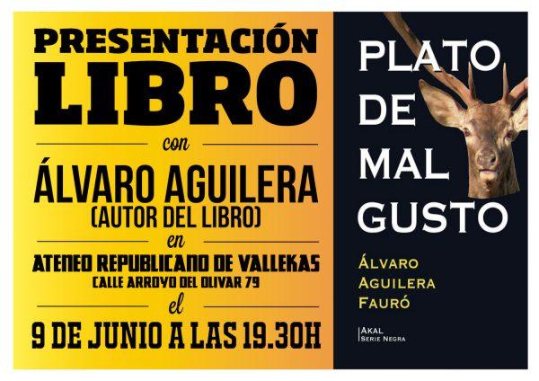 """Presentación libro """"Plato de mal gusto"""" de Álvaro Aguilera"""