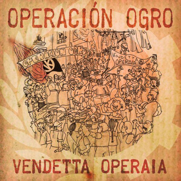 """Vendetta operaia"", nuevo disco de Operación Ogro"